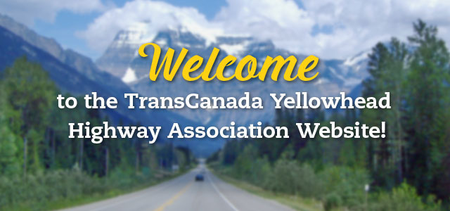 Welcome to the TransCanada Yellowhead Highway Association Website!